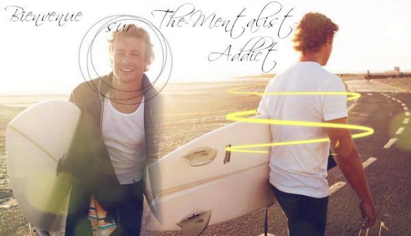→ Bienvenue   → Sur TheMentalist-Addict   → Bonne visites !