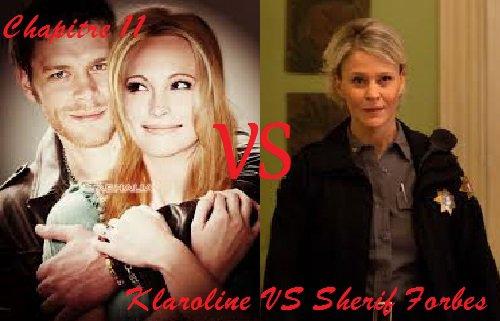 Chapitre 11: Klaroline vs Sherif Forbes