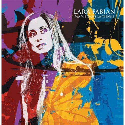 """NOUVEL ALBUM DE LARA FABIAN : """" MA VIE DANS LA TIENNE """""""