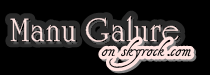 On y était ! ___Actualités, concerts, représentations de Manu Galure sur son Myspace !_Bientôt, des nouveautés sur le site officiel : manugalure.com_●___●___●