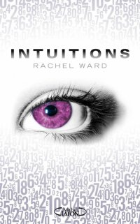 """Intuitions"" tome 1 - Rachel Ward"