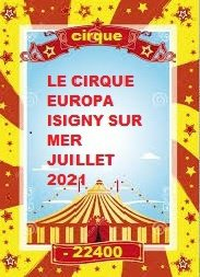LE CIRQUE EUROPA A ISIGNY SUR MER JUILLET 2021