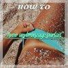 How to : avoir un bronzage parfait☀