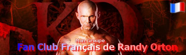 Article Groupe : Mon Groupe : Fan Club Officiel De Randy Orton