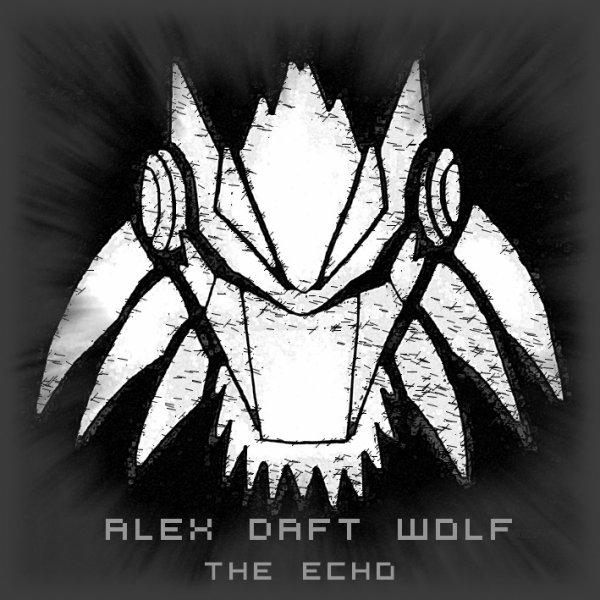 Alex Daft Wolf - The Echo (2013)