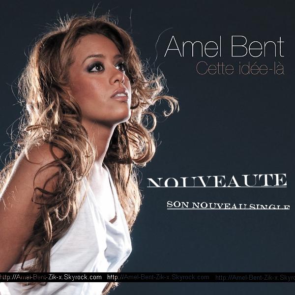 NOUVEAUTE « Cette idée là »  • c'est le nom du prochain single d'Amel Bent, date prevu tres prochainement ....voici la pochette en EXCLUU !! Tournage prevu pour Fin Septembre ... restez à l'écoute   ;)