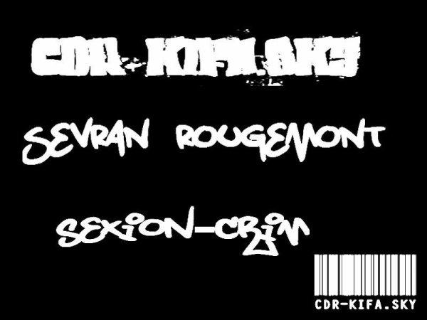 CDR (ZIKO MYTONE ET KIFA) - SEVRAN LES R (2010)