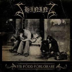VII - Född Förlorare / Förtvivlan, Min Arvedel (SHINING ) (2011)