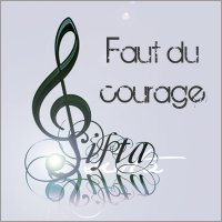 Faut Du Courage (2009)