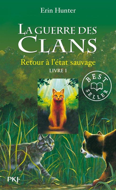 La Guerre des Clans : Premier cycle, tome 1 - Retour à l'état sauvage