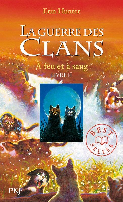La Guerre des Clans : Premier cycle, tome 2 - A feu et à sang