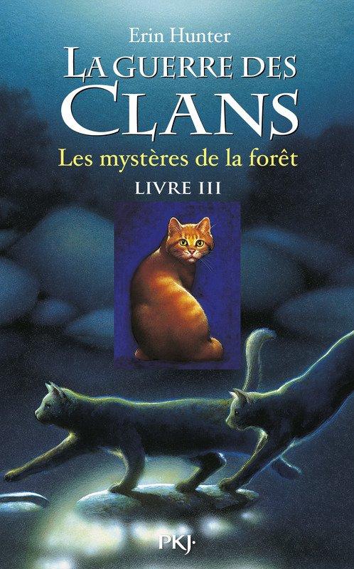 La Guerre des Clans : Premier cycle, tome 3 - Les mystères de la fôret