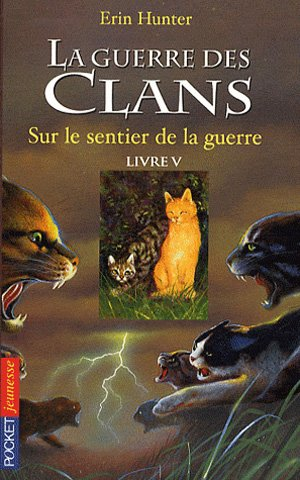 La Guerre des Clans : Premier cycle, tome 5 - Sur le sentier de la guerre