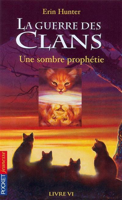 La Guerre des Clans : Premier cycle, tome 6 - Une sombre  prophétie