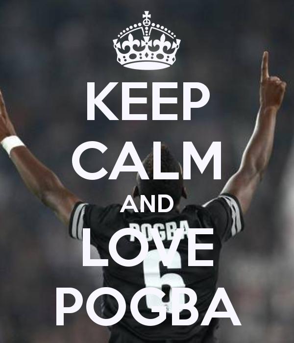 Keep Calm And Love Paul Pogba ♥