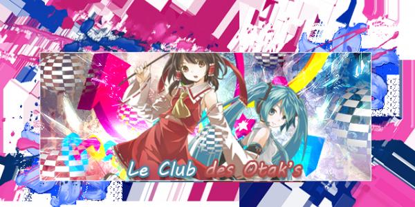Découvrons le Club des Otak's !