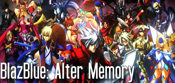 Anime BlazBlue: Alter Memory