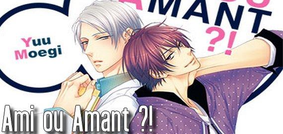 Manga Ami ou Amant ?!