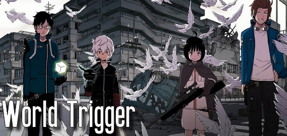 Anime / Manga World Trigger