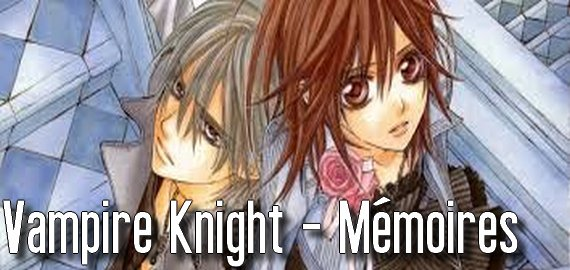 Manga Vampire Knight - Mémoires