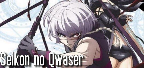 Anime / Manga Seikon no Qwaser