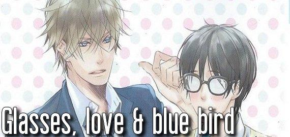 Manga Glasses, love & blue bird