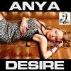 Anya / Desire (Radio Edit) (2011)