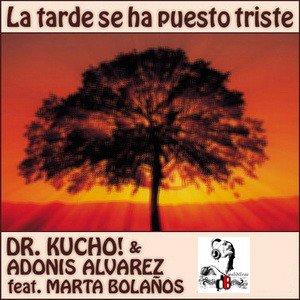 Dr.Kucho feat. Marta Bolanos /  La Tarde Se Ha Puesto Triste (Original Mix) (2011)