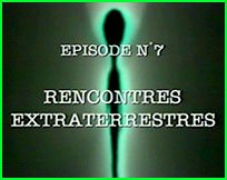 Dossier ovni N°7 - Rencontres Extraterrestres