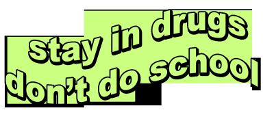 Drug's bad...but good