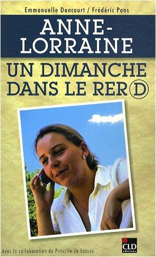 ANNE-LORRAINE, UN DIMANCHE DANS LE RER D ...