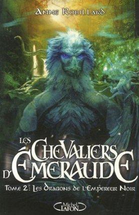 Les Chevaliers d'Emeraude Tome 2 : Les Dragons de l'Empereur Noir