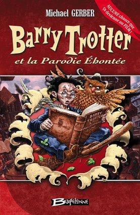 Barry Trotter et la Parodie Ehontée (Tome 1)
