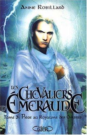 Les chevaliers d'Émeraude Tome 3 :  Piège au Royaume des Ombres