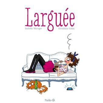 Chronique Larguée