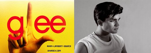 #987 Adam Lambert voudrait apparaître dans Glee en lui-même!