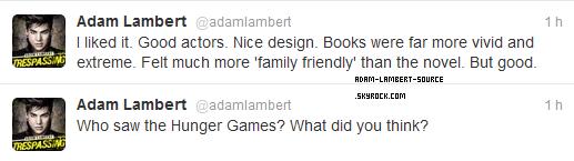 #1191 Nouveaux tweets d'Adam: Qui a vue the Hunger Games? Qu'en pensez vous? Je l'ai aimé. De bons acteurs. Beau design. Les livres étaient beaucoup plus vives et extrêmes. Je me sentais beaucoup plus «familiale» que le roman. Mais bon.
