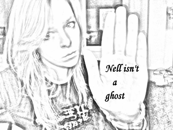 Nell isn't a ghost !