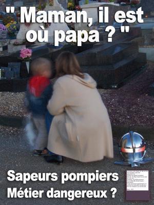 Sapeur-pompier= UN métier dangeureux...