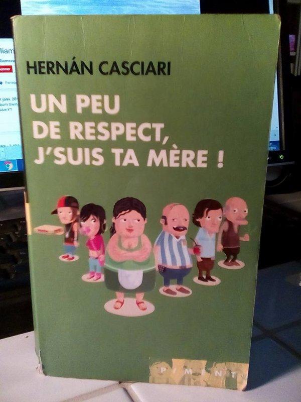 « Un peu de respect, j'suis ta mère. » d'Hernan Casciari