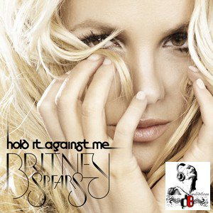 Britney Spears / Hold it against me (2011)