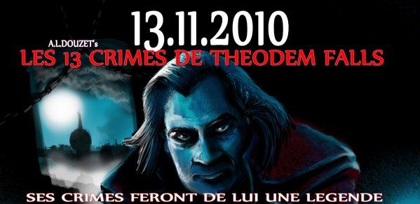 """Le 3è roman de A.L. DOUZET sortira à la rentrée 2011 """"Les 13 CRIMES DE THEODEM FALLS"""""""