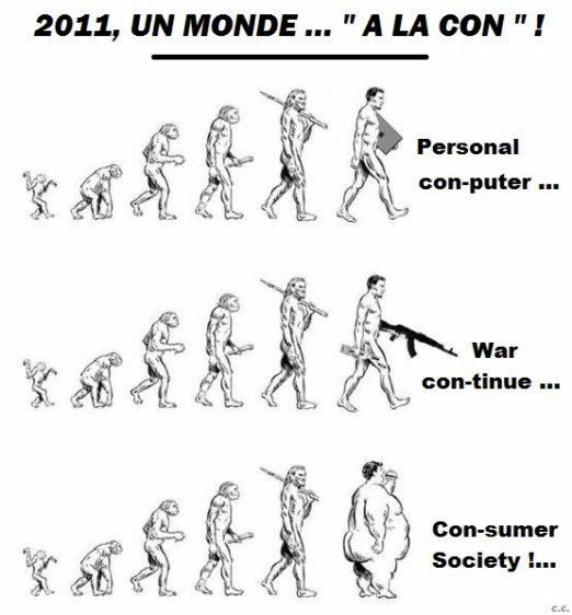 """2011, UN MONDE """" A LA CON """" !..."""