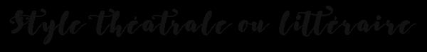Théatrale / Littéraire