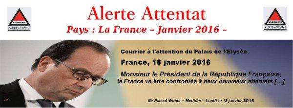 Alerte Attentat Janvier 2016 Nouveau courrier au Président de la République Française, Monsieur François Hollande …