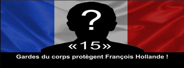 Quinze gardes du corps protègent Mr François Hollande !
