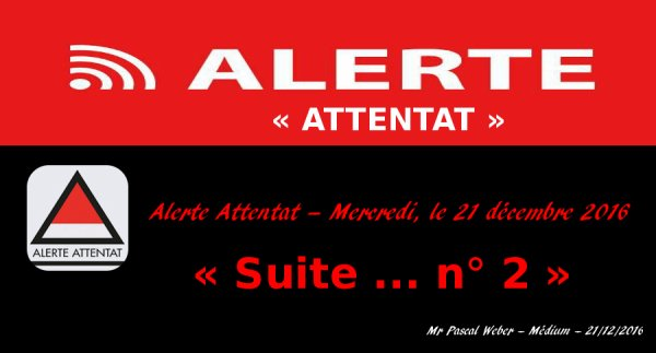 Alerte attentat – Mercredi, le 21 décembre 2016