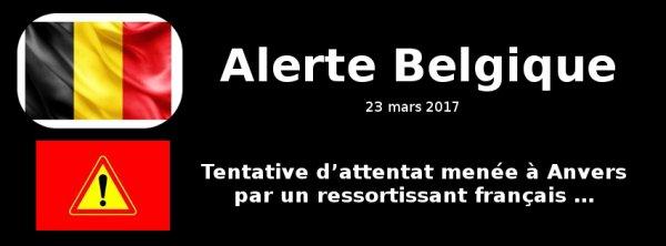 Alerte Belgique : Tentative d'attentat menée à Anvers par un ressortissant français ...