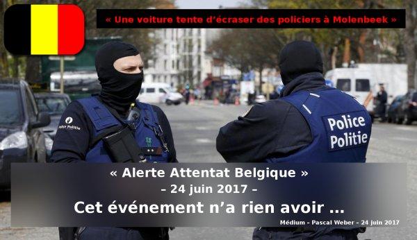 Alerta Attentat – Belgique – 24 juin 2017 –