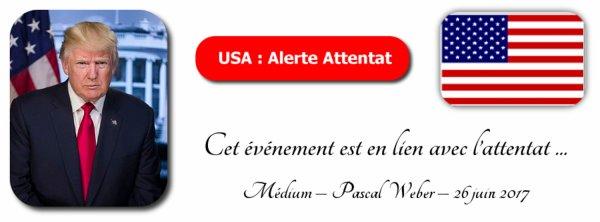 Lundi 26 juin 2017 – USA : Alerte Attentat